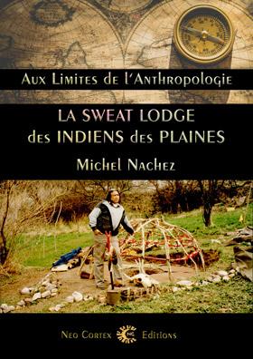 Sweat Lodges des Indiens des Plaines