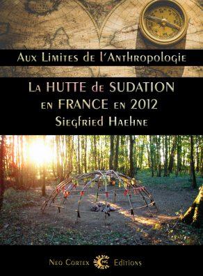 La Hutte de Sudation en France - Siegfried Haenhe