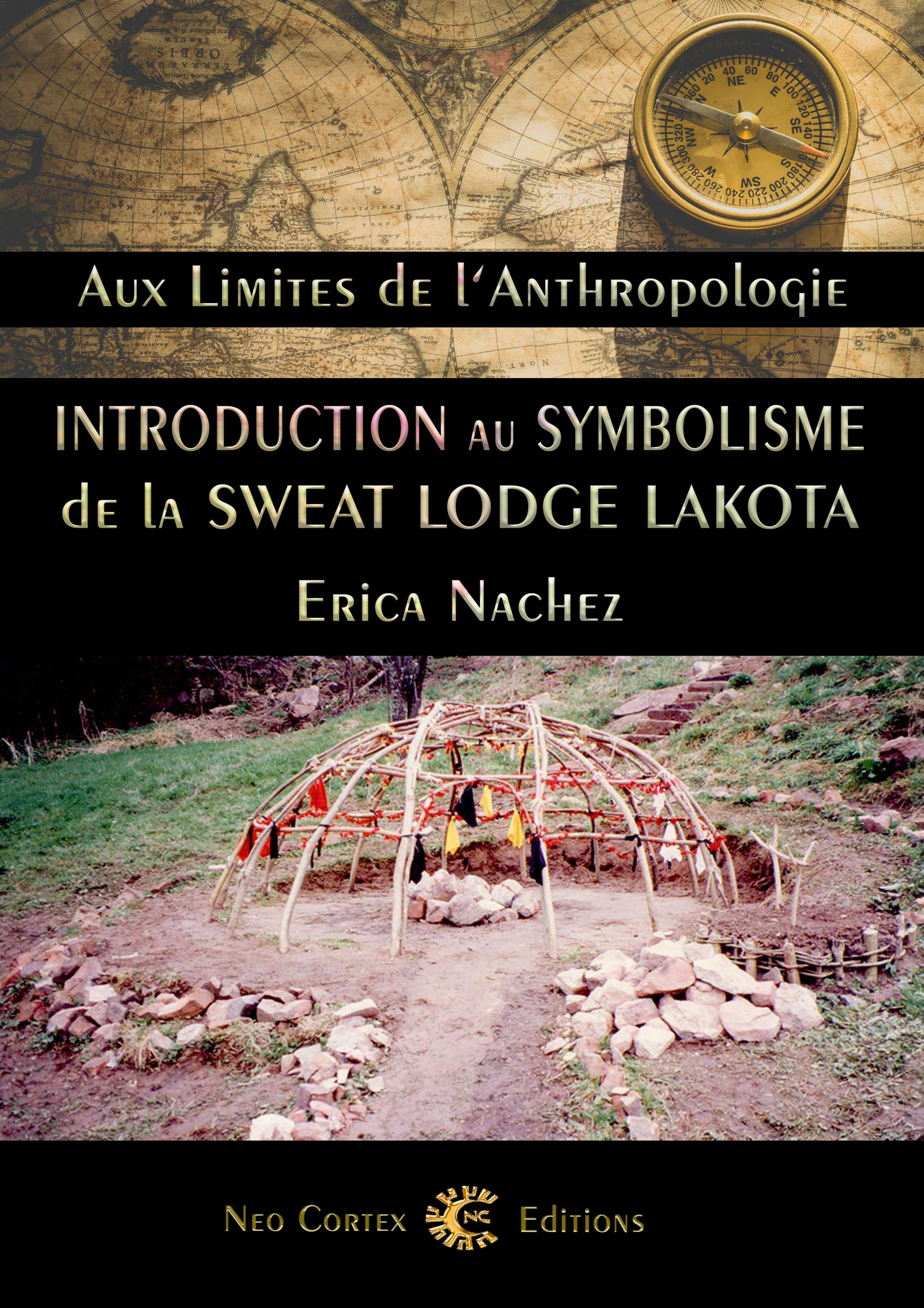 Introduction au Symbolisme de la Sweat Lodge Lakota