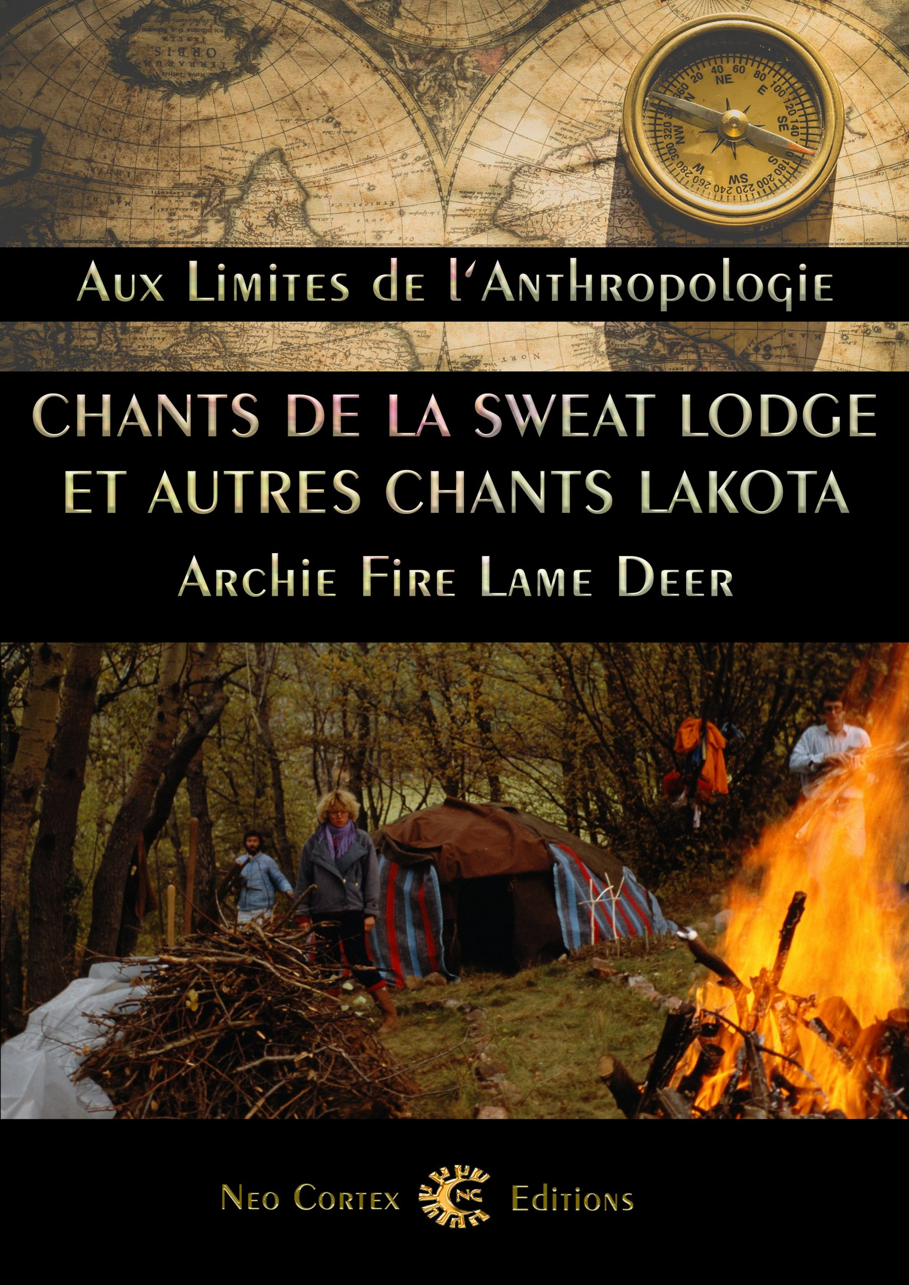 Chants de la Sweat Lodge et autres chants sioux-lakota - Archie Fire Lame Deer